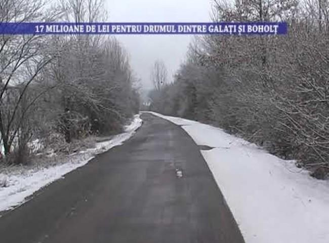 17 milioane de lei pentru drumul dintre Galati si Boholt – 26 ianuarie 2021