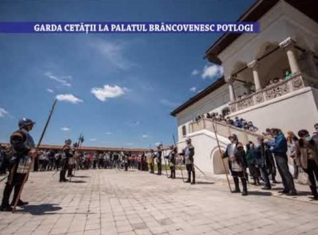 Garda Cetatii la Palatul Brancovenesc Potlogi – 11 mai 2021